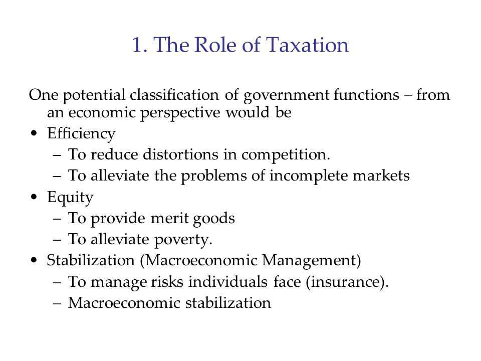 1. The Role of Taxation One potential classification of government functions – from an economic perspective would be.