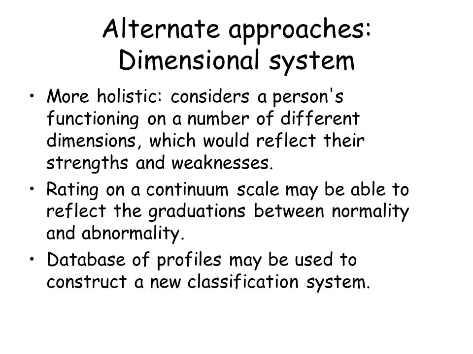 Alternate approaches: Dimensional system