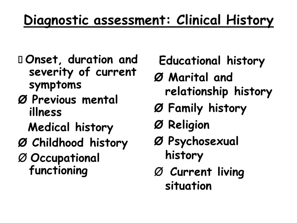 Diagnostic assessment: Clinical History