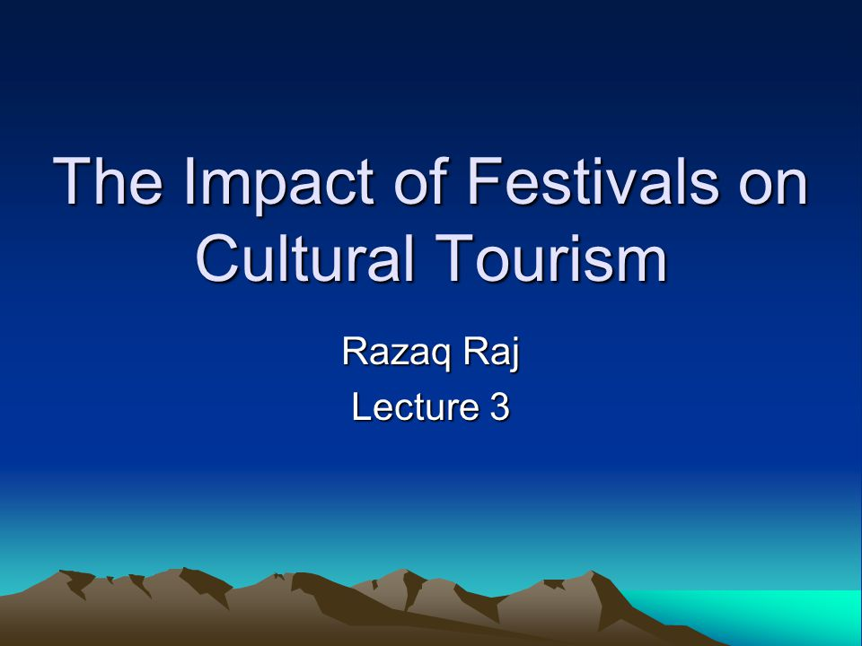 The Impact of Festivals on Cultural Tourism
