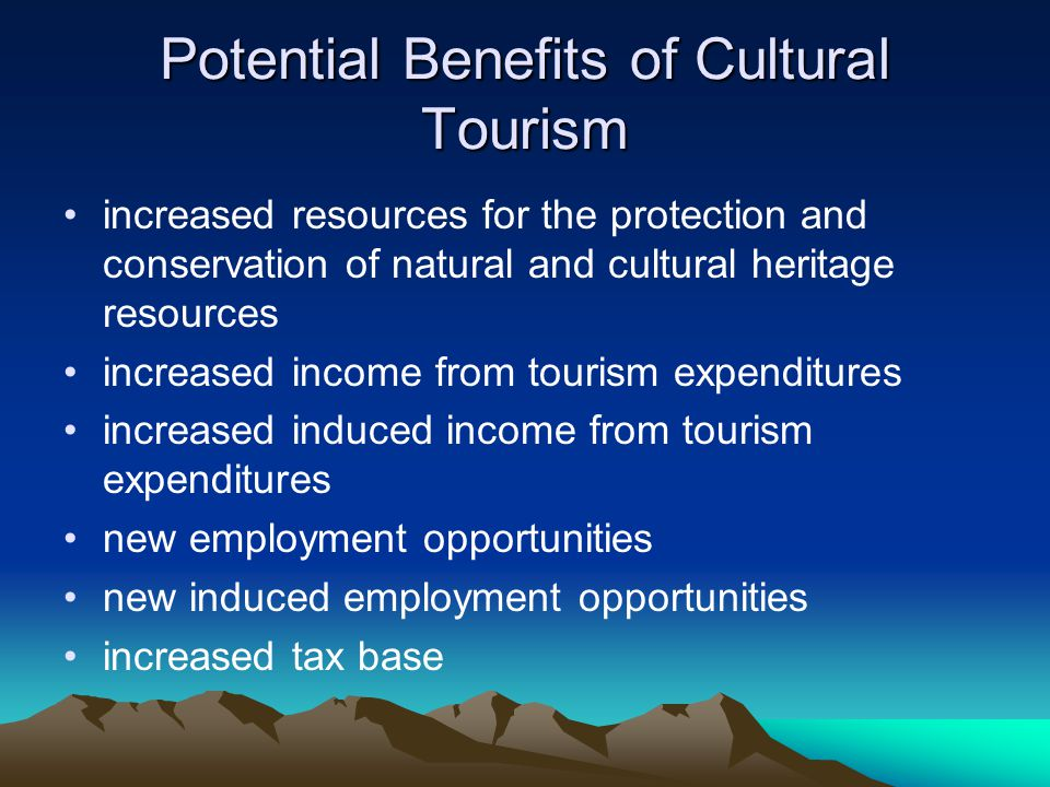 Potential Benefits of Cultural Tourism