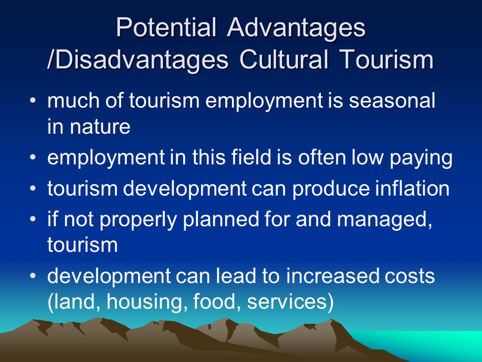 Potential Advantages /Disadvantages Cultural Tourism