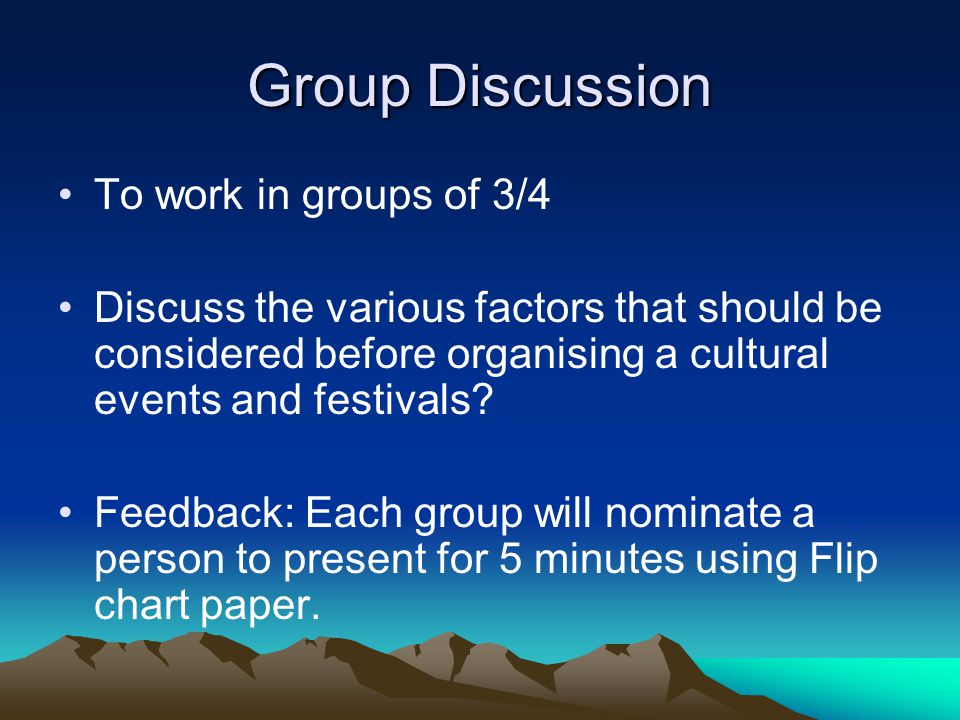 Group Discussion To work in groups of 3/4