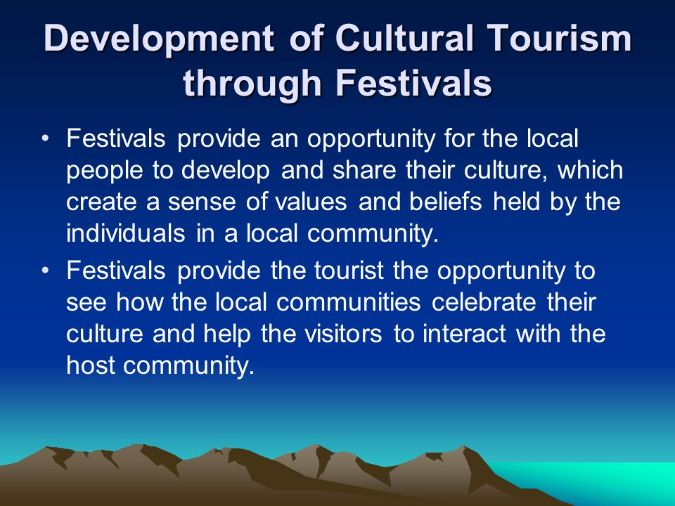 Development of Cultural Tourism through Festivals