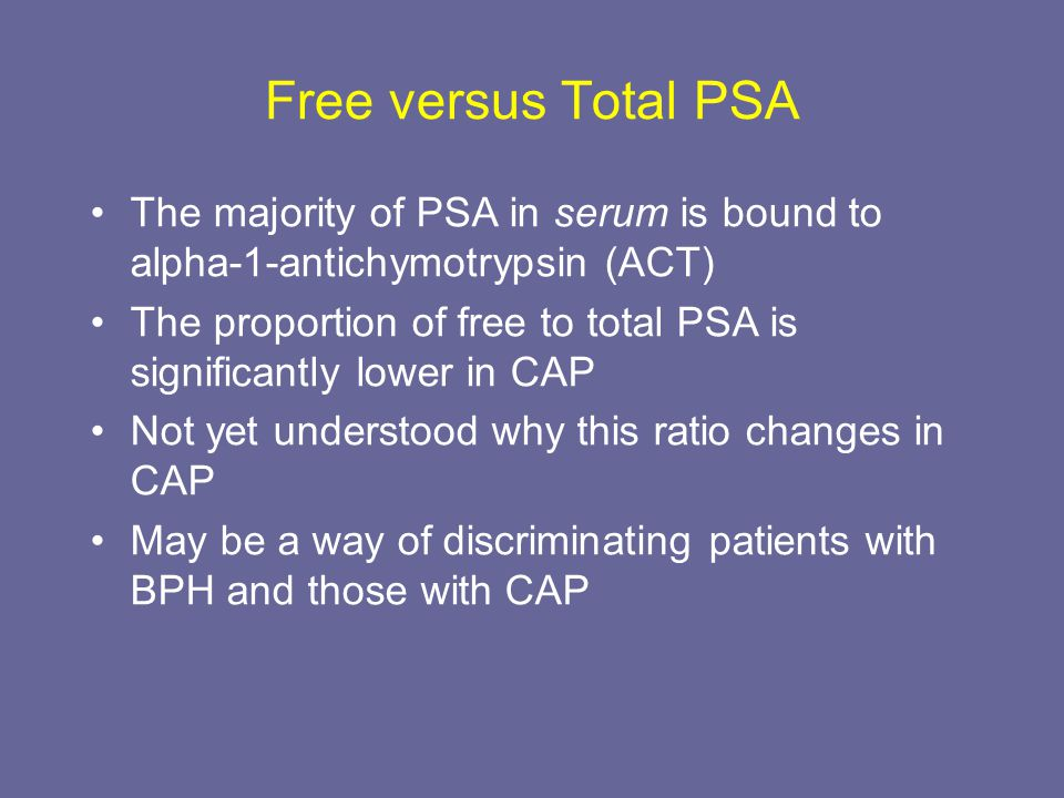 Free versus Total PSA The majority of PSA in serum is bound to alpha-1-antichymotrypsin (ACT)