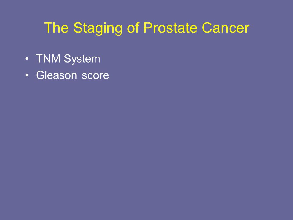 The Staging of Prostate Cancer