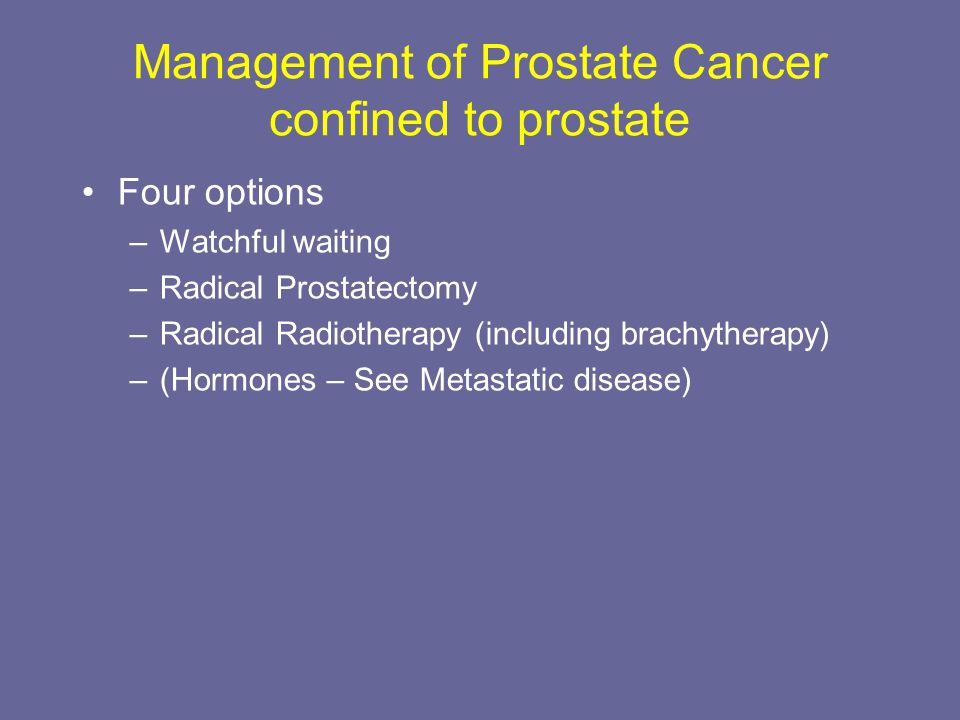 Management of Prostate Cancer confined to prostate