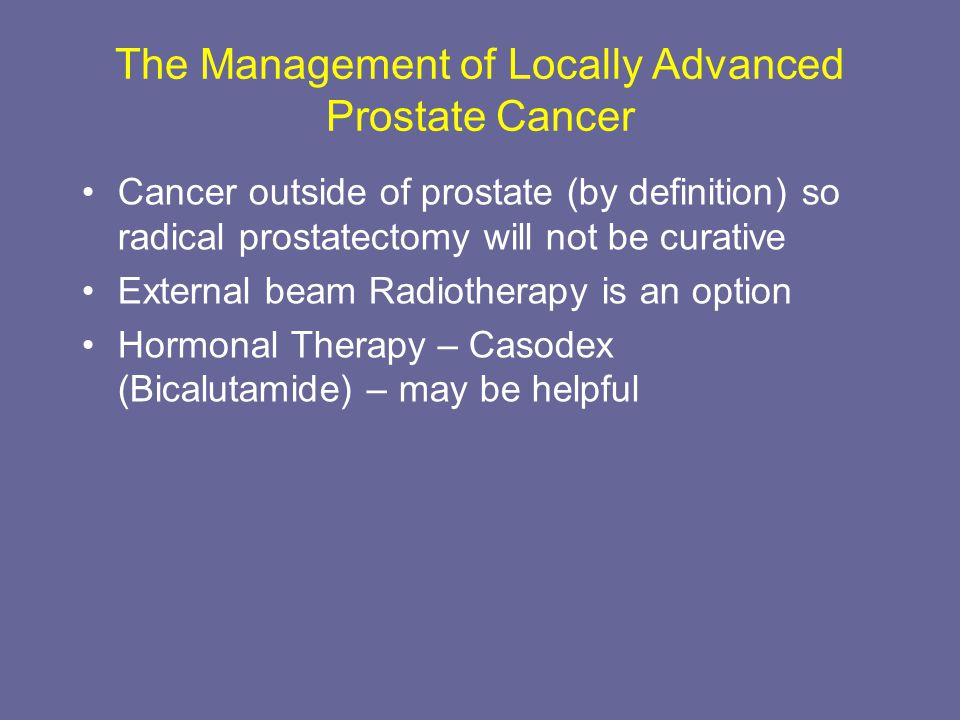 The Management of Locally Advanced Prostate Cancer