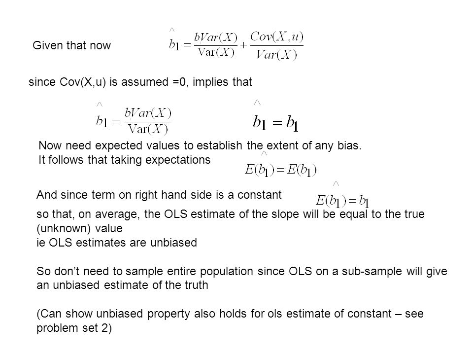Given that now since Cov(X,u) is assumed =0, implies that. Now need expected values to establish the extent of any bias.