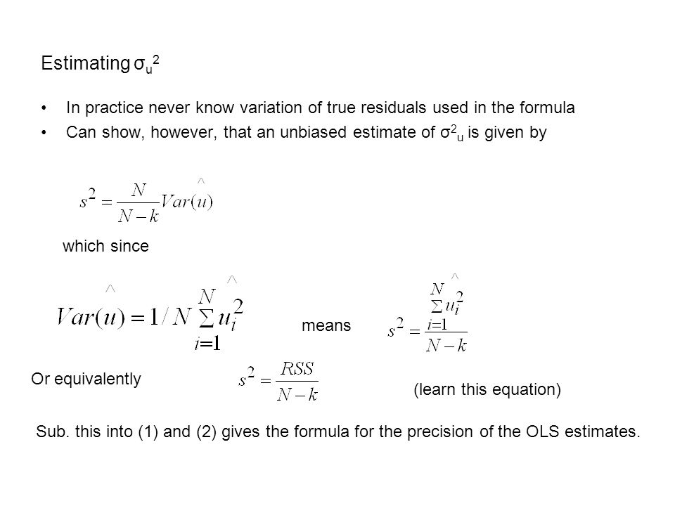 Estimating σu2 In practice never know variation of true residuals used in the formula.