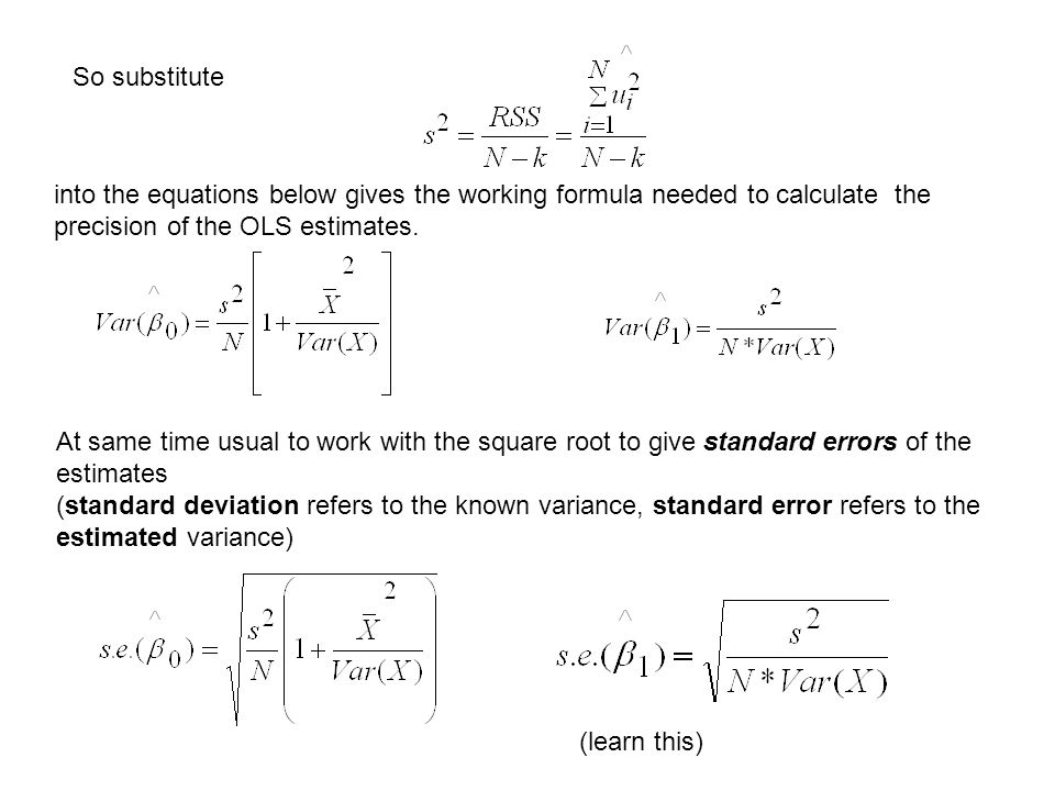 So substitute into the equations below gives the working formula needed to calculate the precision of the OLS estimates.