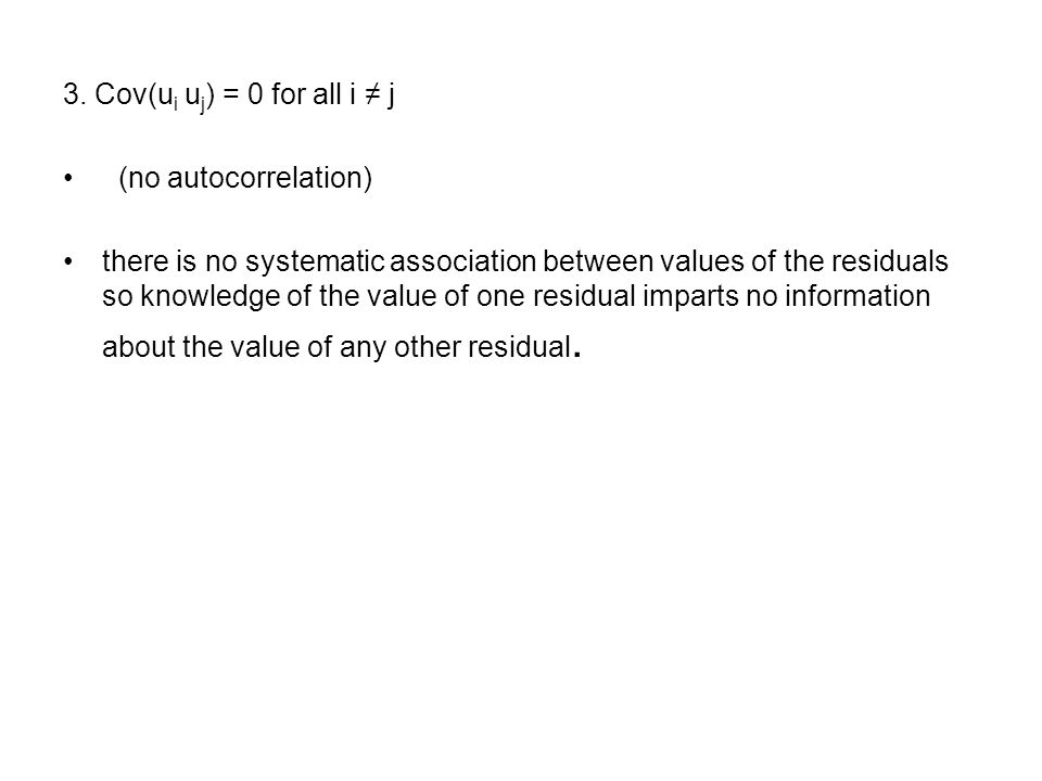 3. Cov(ui uj) = 0 for all i ≠ j (no autocorrelation)