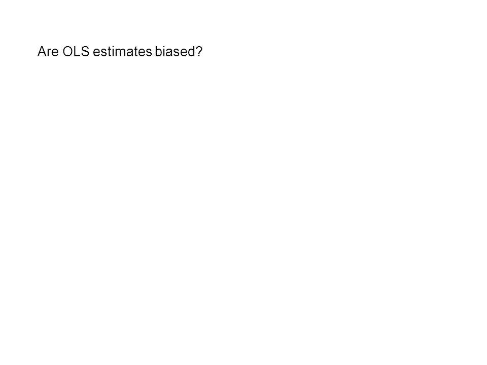Are OLS estimates biased