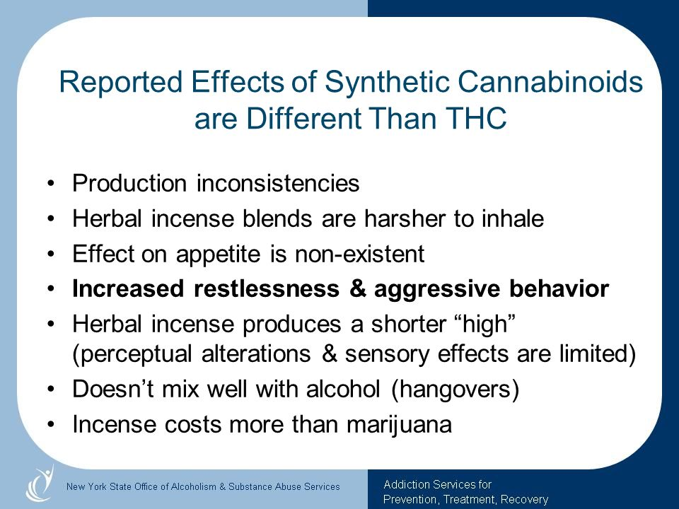 Reported Effects of Synthetic Cannabinoids are Different Than THC