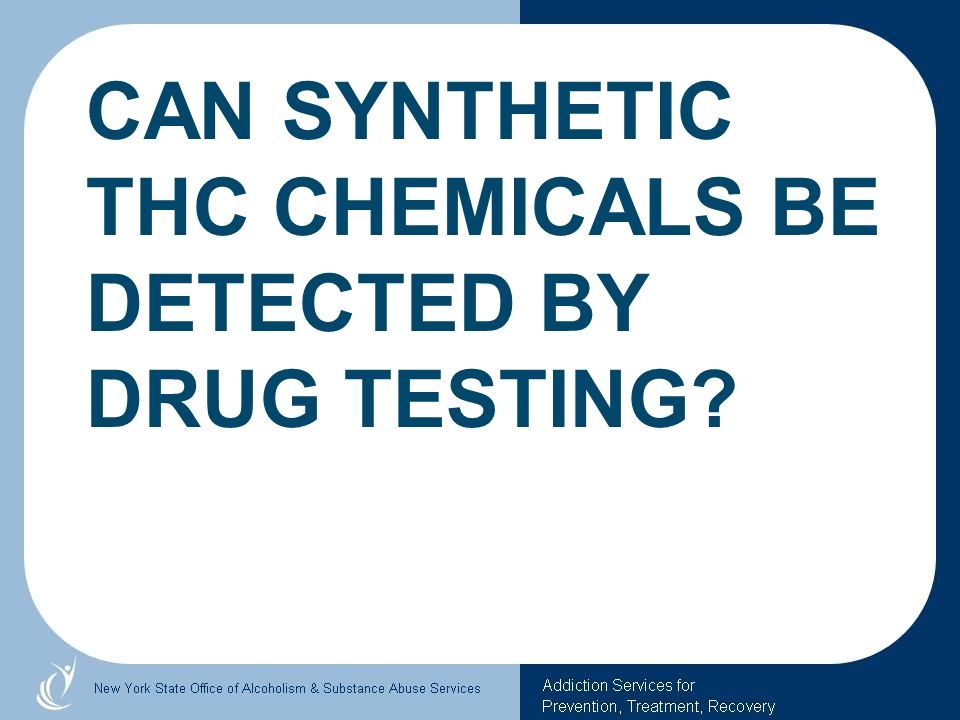Can synthetic THC chemicals be detected by drug testing