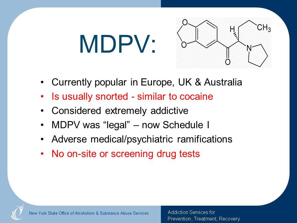 MDPV: Currently popular in Europe, UK & Australia