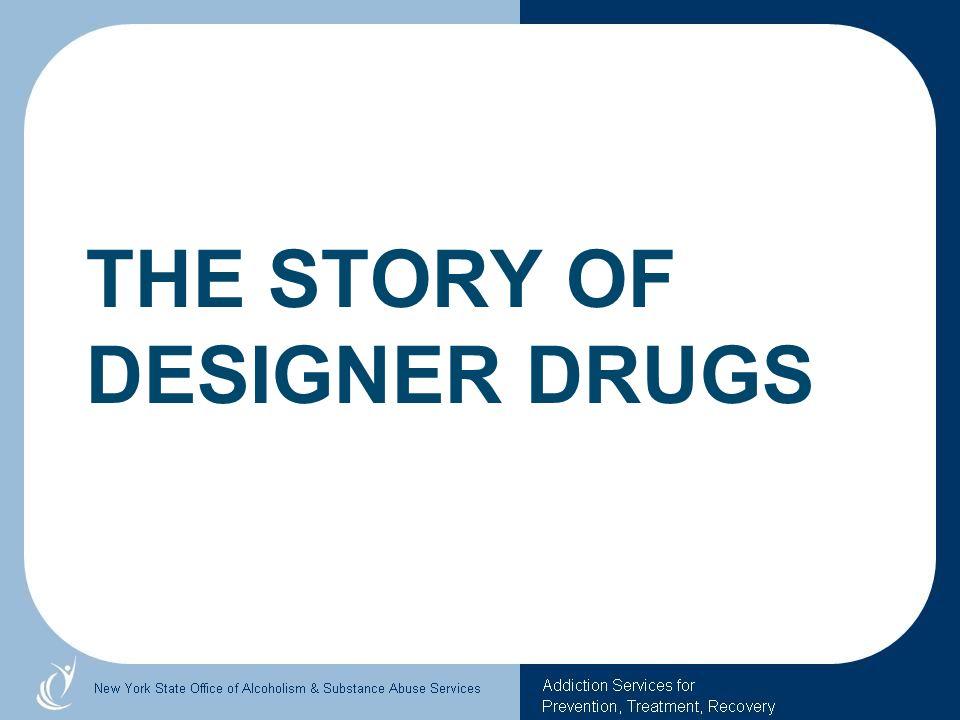 The Story of Designer Drugs
