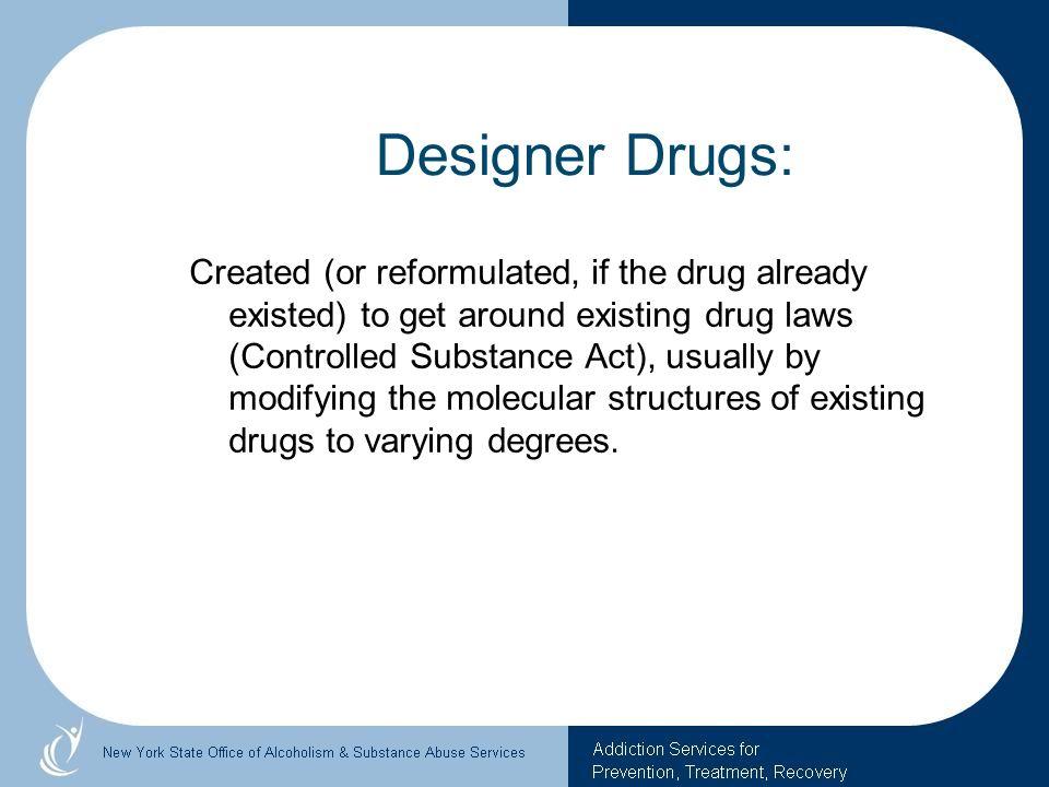 Designer Drugs: