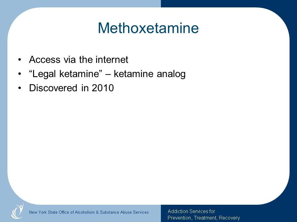 Methoxetamine Access via the internet