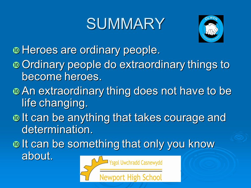 SUMMARY Heroes are ordinary people.
