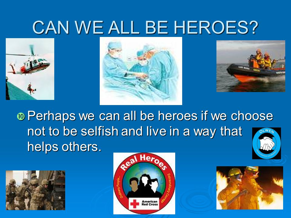CAN WE ALL BE HEROES.