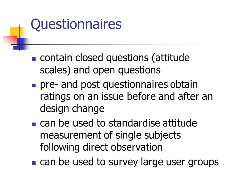 Questionnaires contain closed questions (attitude scales) and open questions.