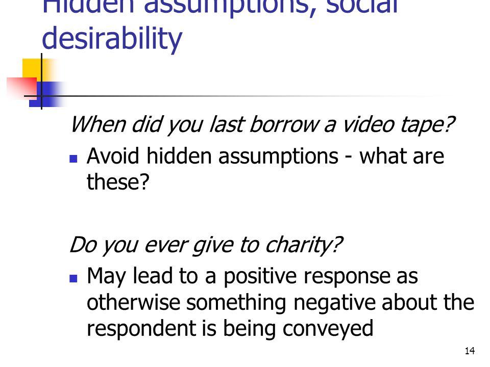 Hidden assumptions, social desirability