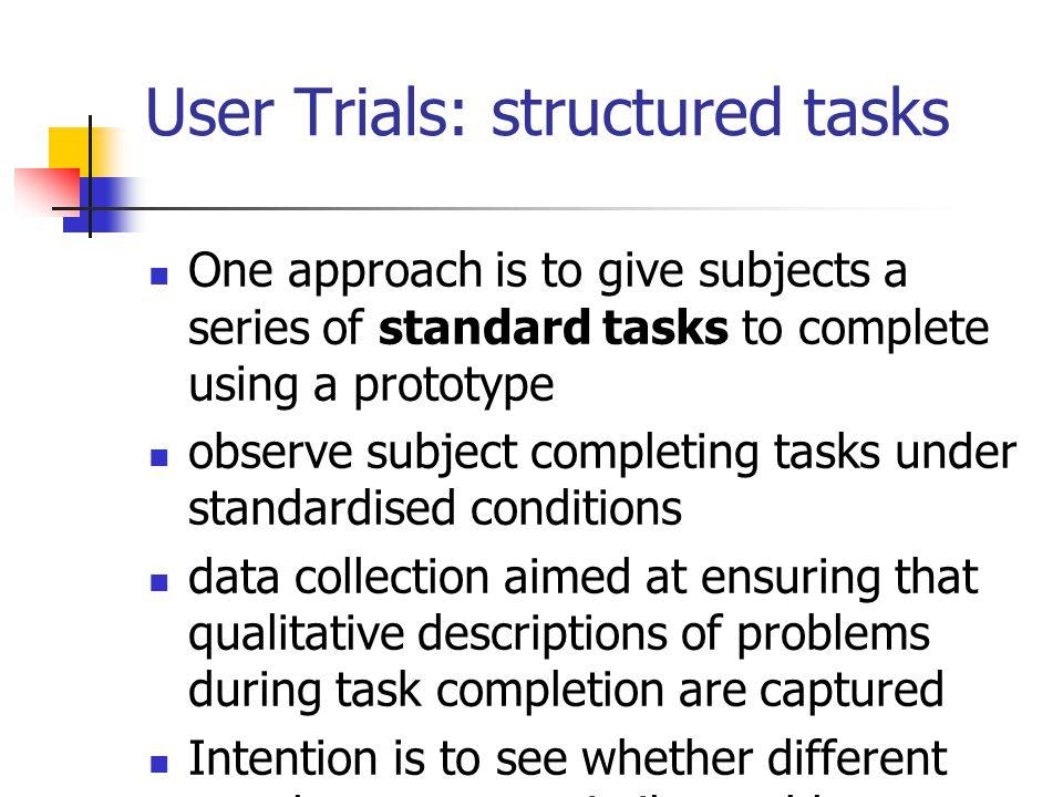 User Trials: structured tasks