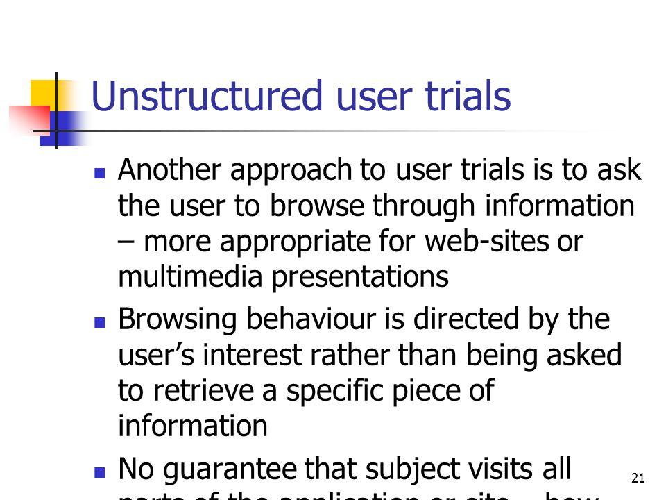 Unstructured user trials
