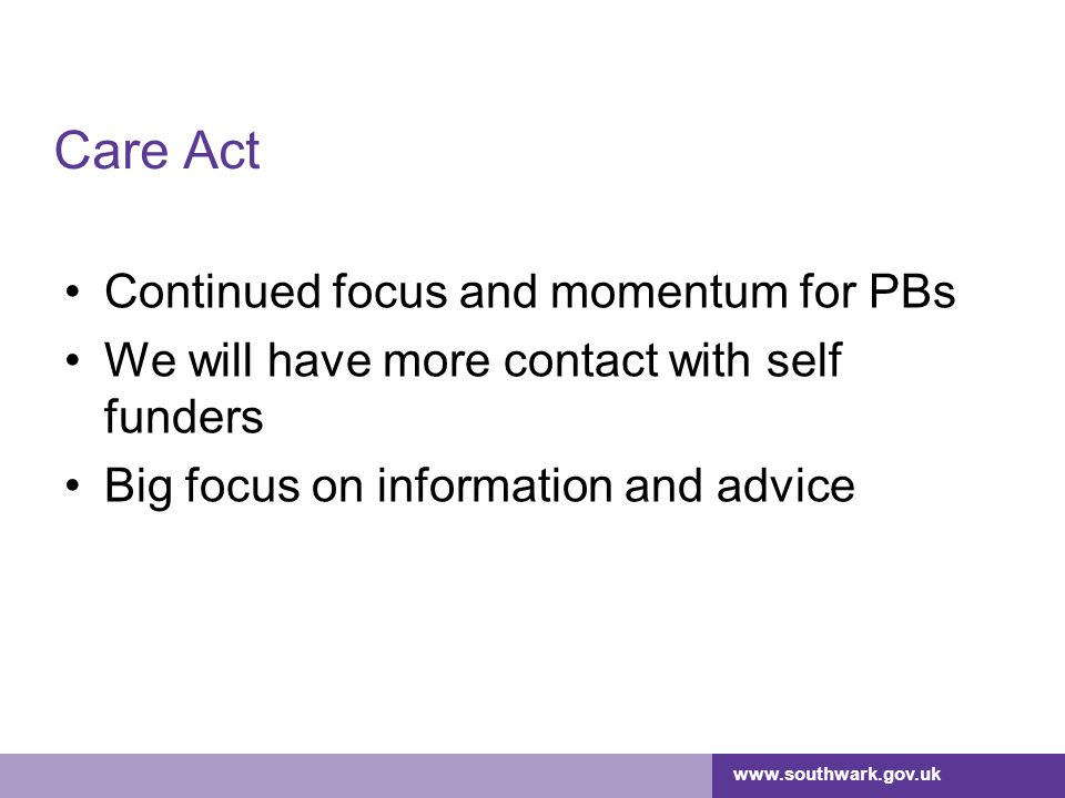Care Act Continued focus and momentum for PBs