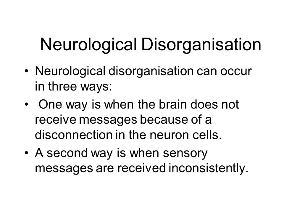 Neurological Disorganisation