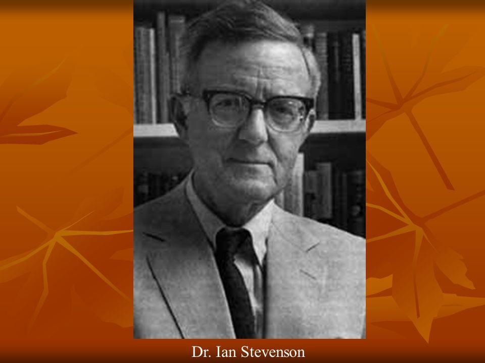 Dr. Ian Stevenson Reincarnation type