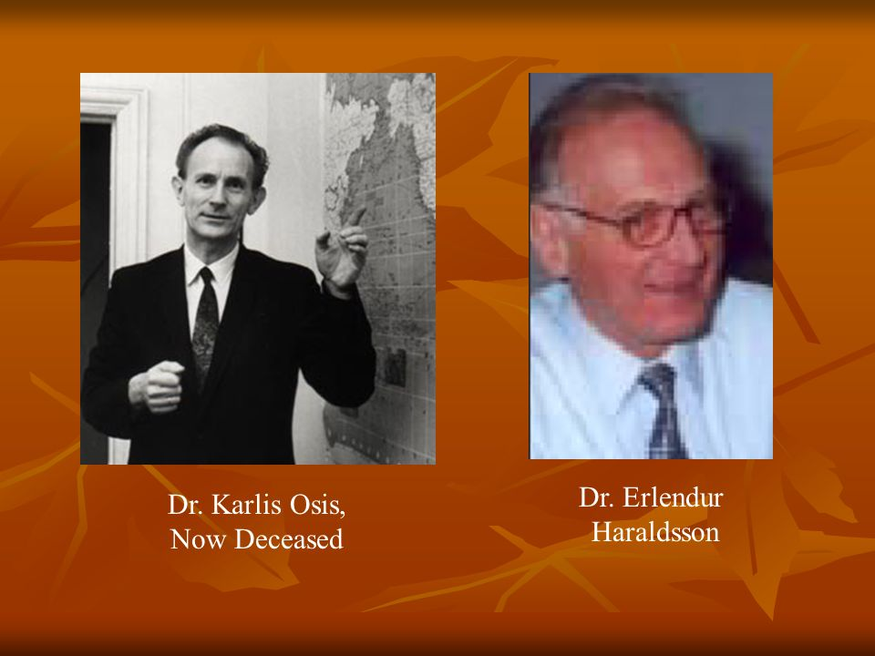 Dr. Erlendur Dr. Karlis Osis, Haraldsson Now Deceased