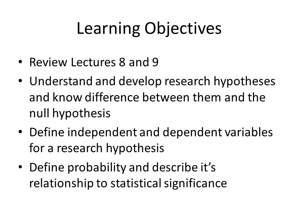 Learning Objectives Review Lectures 8 and 9