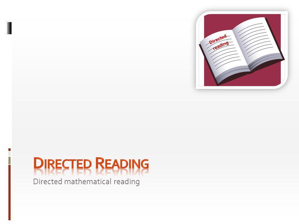Directed reading Directed Reading Directed mathematical reading