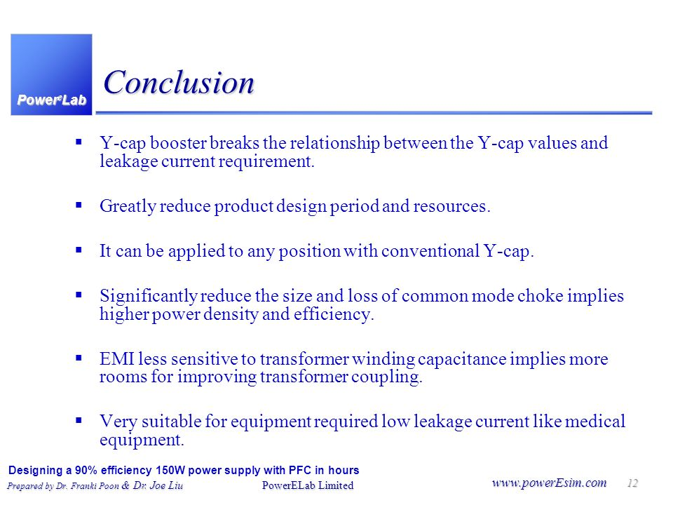 Conclusion Y-cap booster breaks the relationship between the Y-cap values and leakage current requirement.