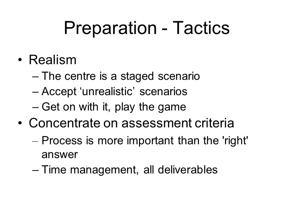 Preparation - Tactics Realism Concentrate on assessment criteria