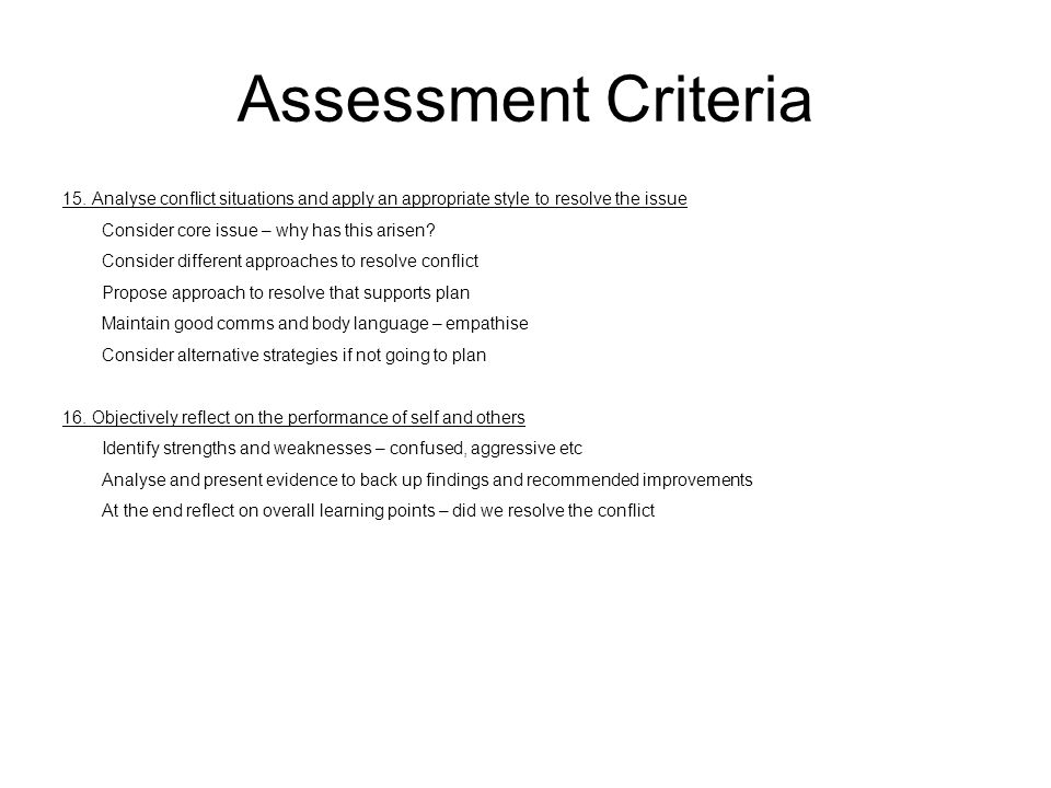 Assessment Criteria 15. Analyse conflict situations and apply an appropriate style to resolve the issue.