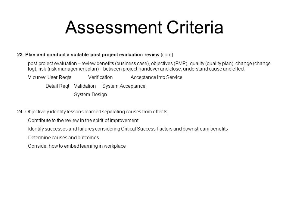 Assessment Criteria 23. Plan and conduct a suitable post project evaluation review (cont)