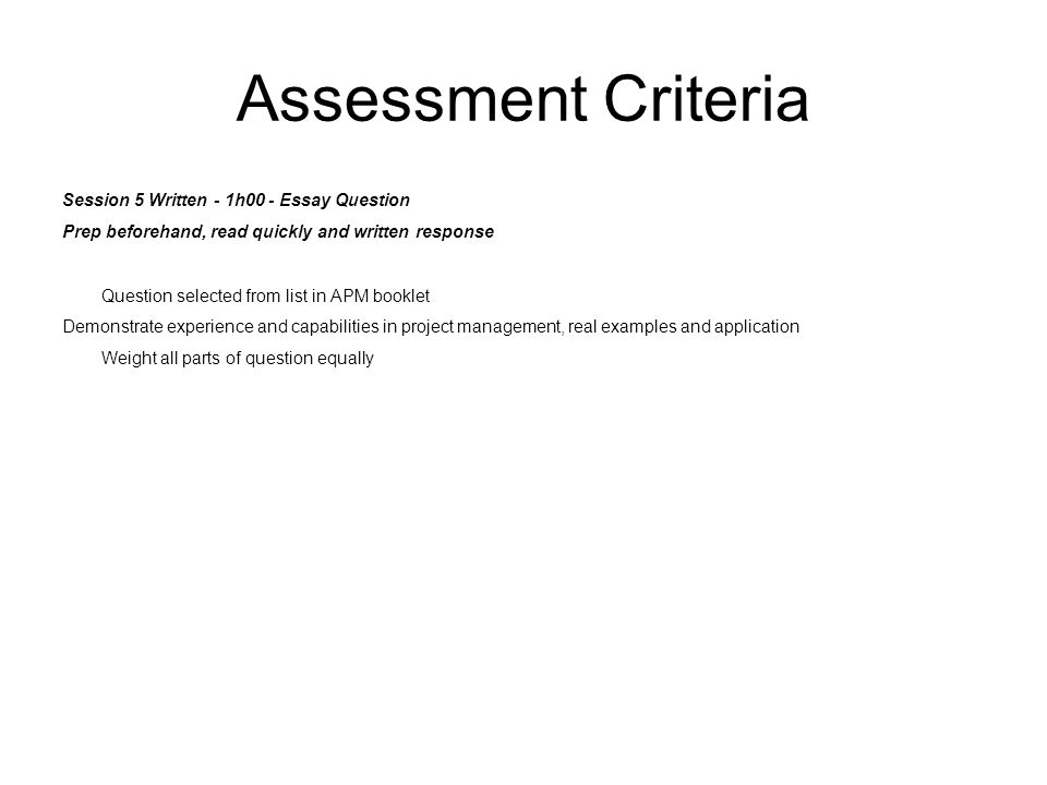 Assessment Criteria Session 5 Written - 1h00 - Essay Question