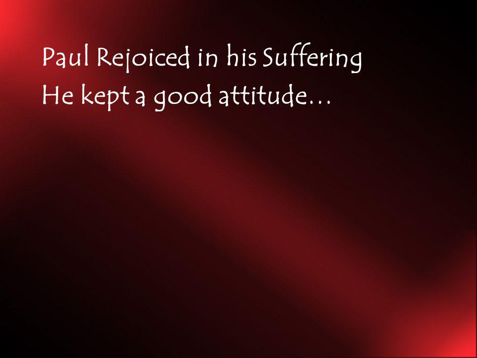 Paul Rejoiced in his Suffering