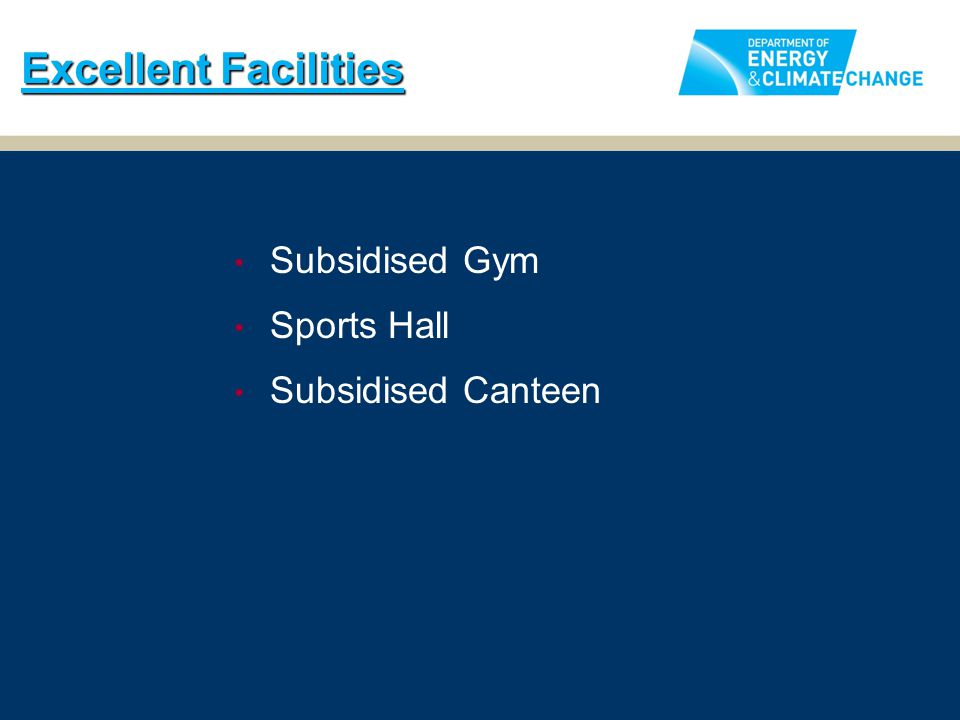 Excellent Facilities Subsidised Gym Sports Hall Subsidised Canteen