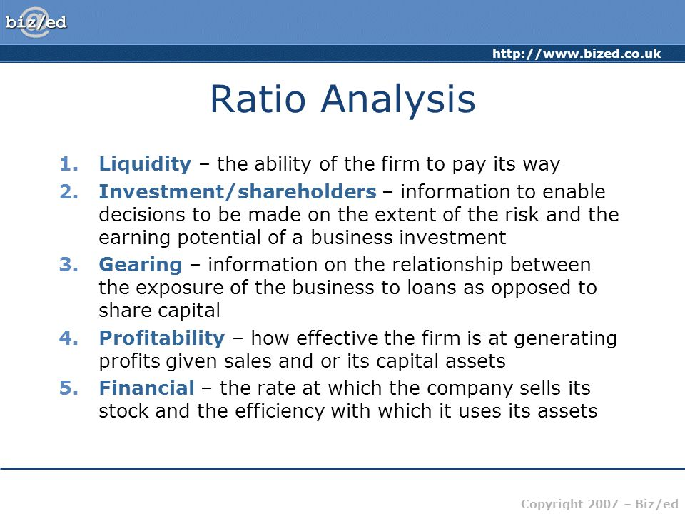Ratio Analysis Liquidity – the ability of the firm to pay its way