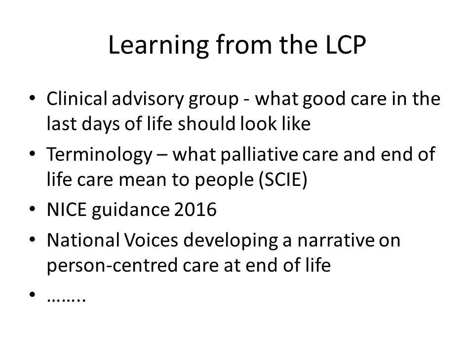 Learning from the LCP Clinical advisory group - what good care in the last days of life should look like.