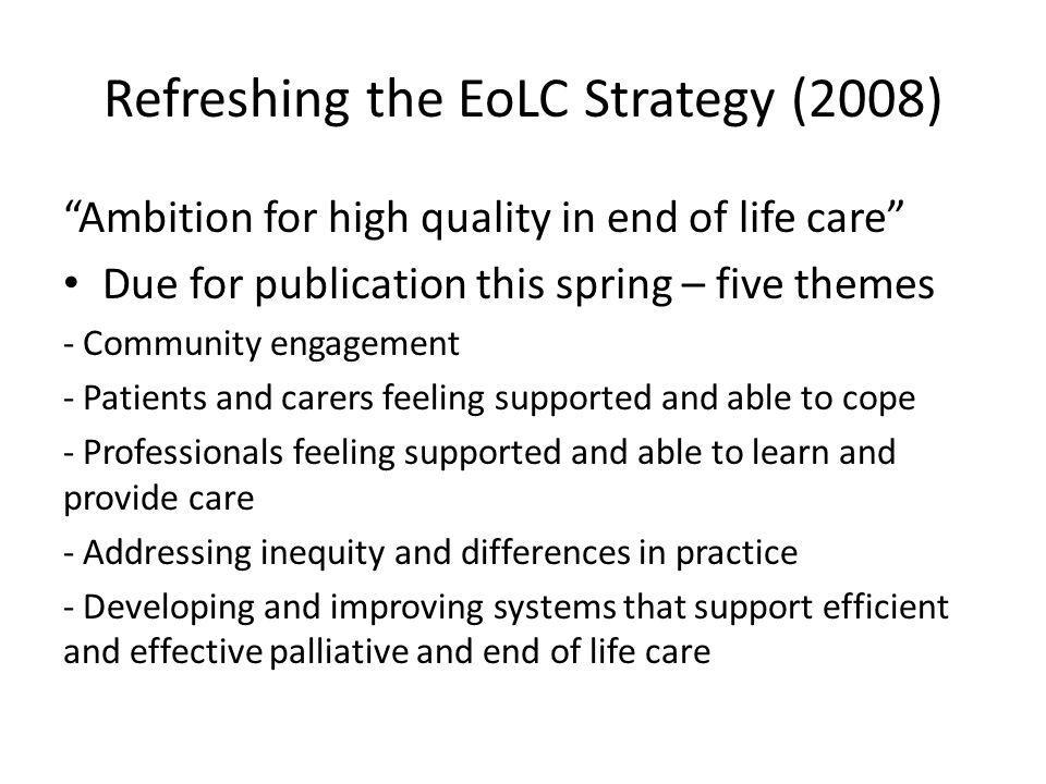 Refreshing the EoLC Strategy (2008)