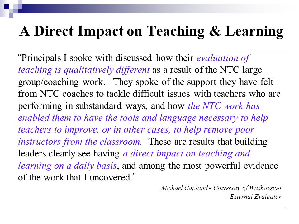 A Direct Impact on Teaching & Learning