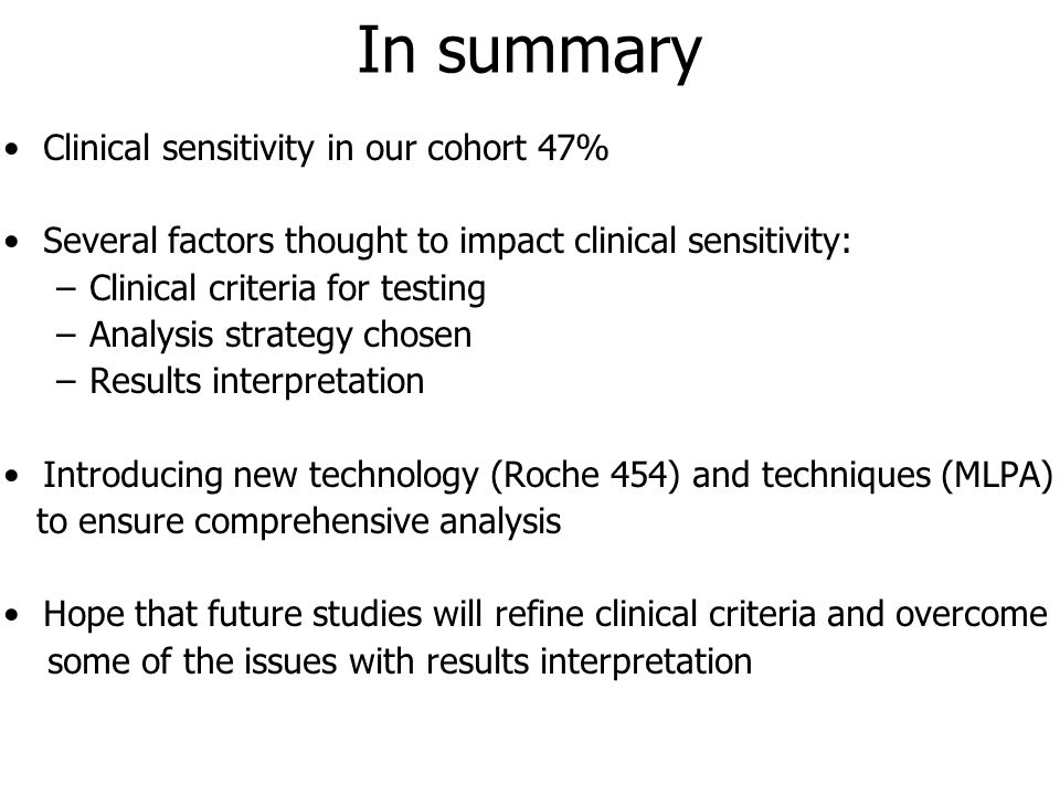 In summary Clinical sensitivity in our cohort 47%