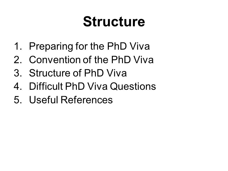 Structure Preparing for the PhD Viva Convention of the PhD Viva