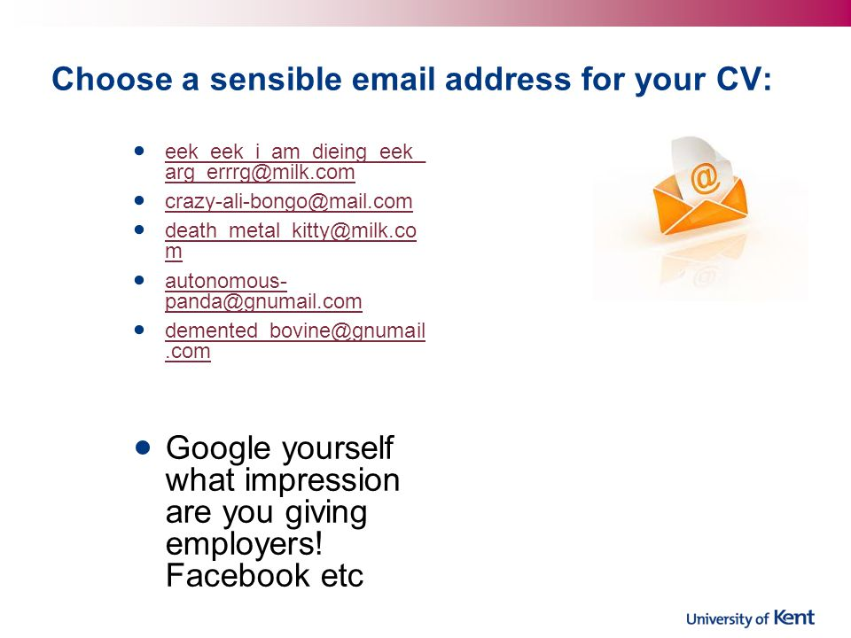Choose a sensible email address for your CV: