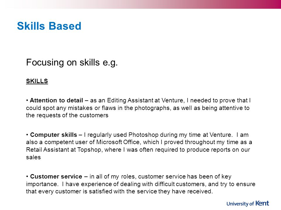 Skills Based Focusing on skills e.g. SKILLS